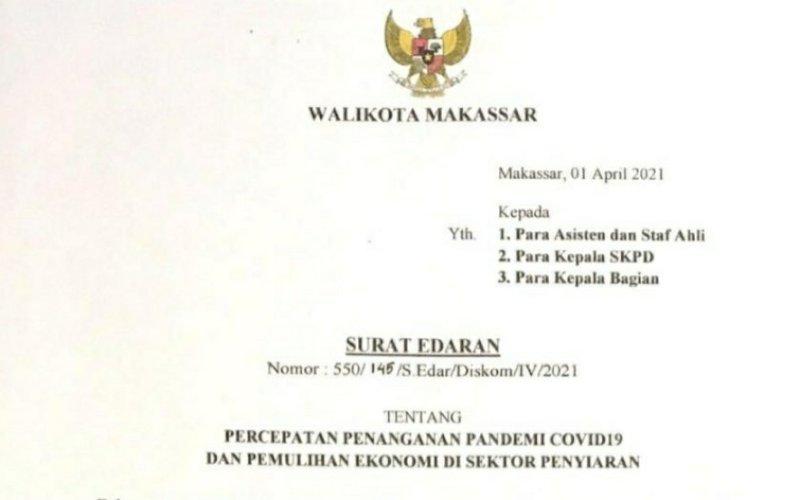SURAT EDARAN. Wali Kota Makassar mengeluarkan Surat Edaran tentang Percepatan Penanganan Pandemi Covid-19 dan Pemulihan Ekonomi di Sektor Penyiaran. foto: istimewa