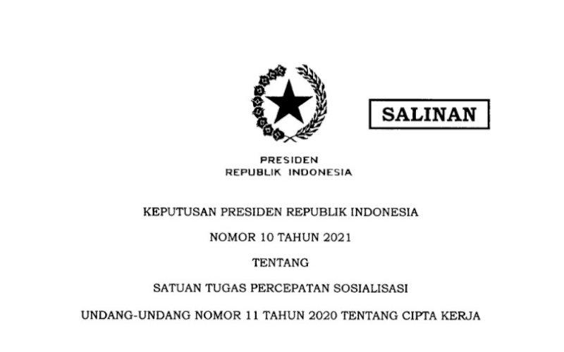 KEPPRES. Keputusan Presiden Republik Indonesia (Keppres) Nomor 10 Tahun 2021 tentang Satuan Tugas Percepatan Sosialisasi Undang-Undang Nomor 11 Tahun 2020 tentang Cipta Kerja. foto: istimewa